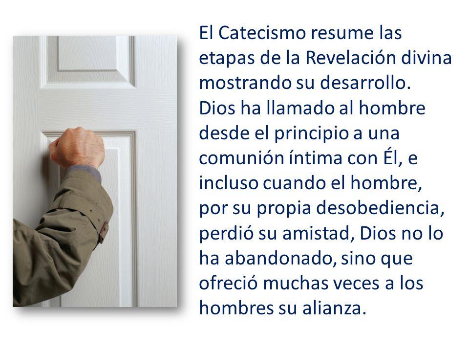 El Catecismo resume las etapas de la Revelación divina mostrando su desarrollo.