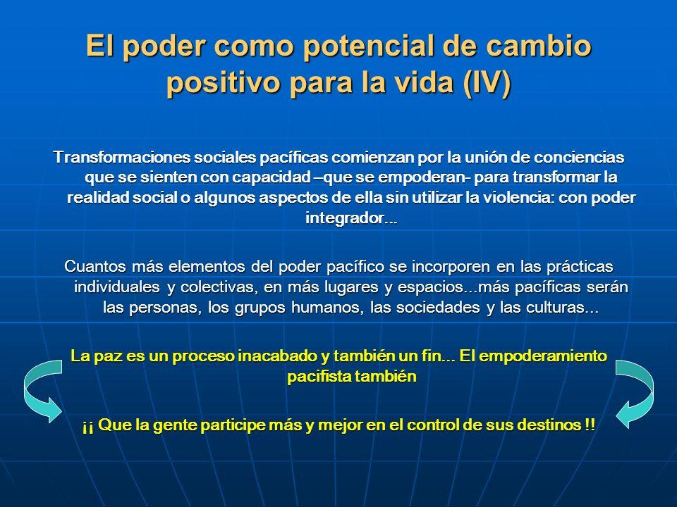 El poder como potencial de cambio positivo para la vida (IV) Transformaciones sociales pacíficas comienzan por la unión de conciencias que se sienten