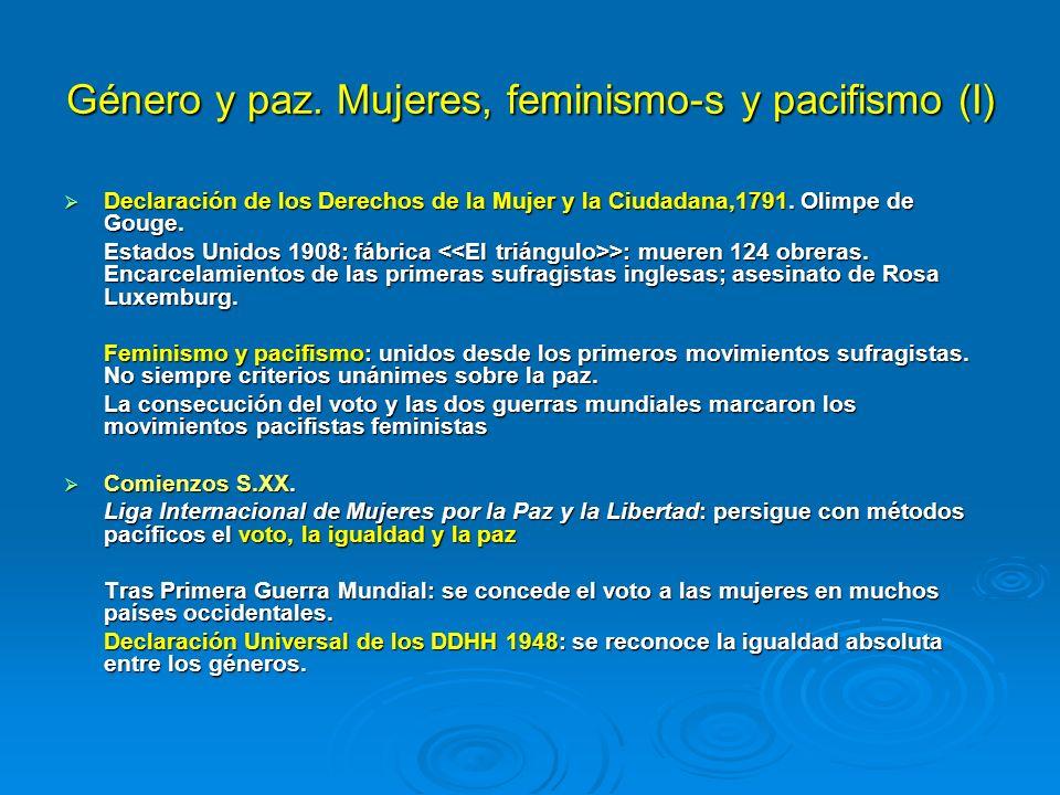 Género y paz. Mujeres, feminismo-s y pacifismo (I) Declaración de los Derechos de la Mujer y la Ciudadana,1791. Olimpe de Gouge. Declaración de los De