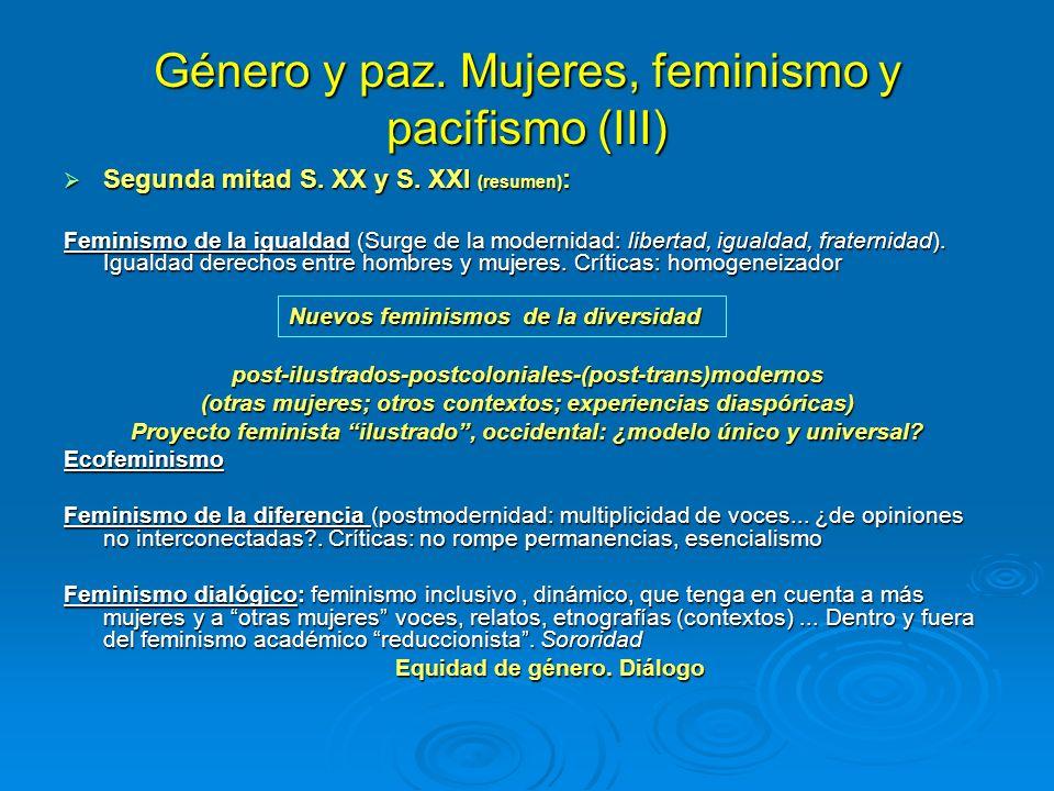 Género y paz. Mujeres, feminismo y pacifismo (III) Segunda mitad S. XX y S. XXI (resumen) : Segunda mitad S. XX y S. XXI (resumen) : Feminismo de la i