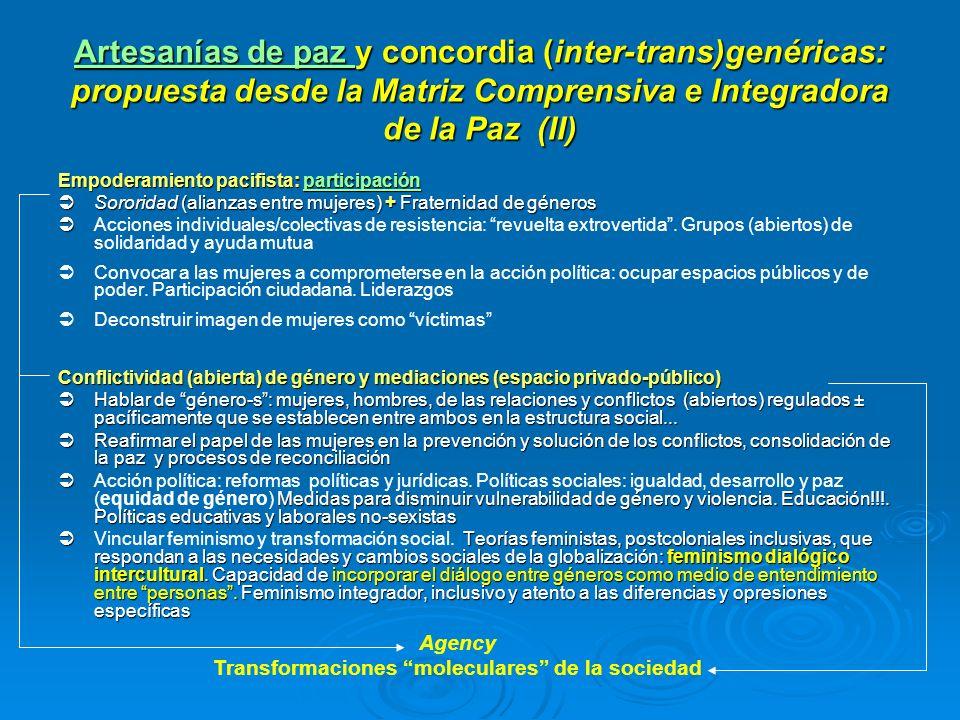 Artesanías de paz Artesanías de paz y concordia (inter-trans)genéricas: propuesta desde la Matriz Comprensiva e Integradora de la Paz (II) Artesanías