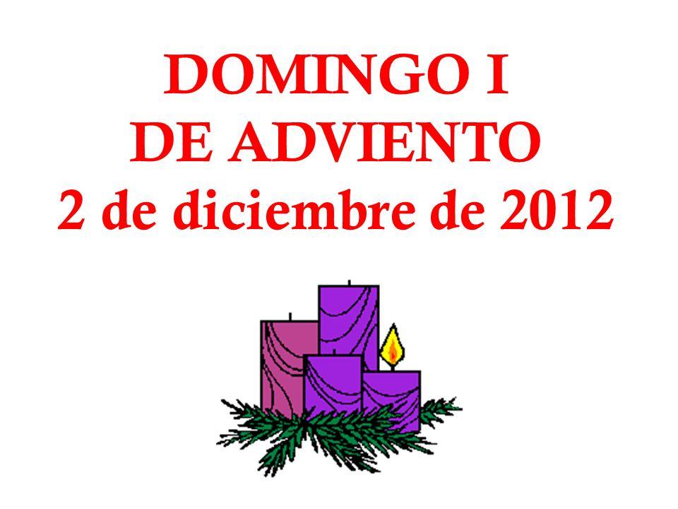 DOMINGO I DE ADVIENTO 2 de diciembre de 2012