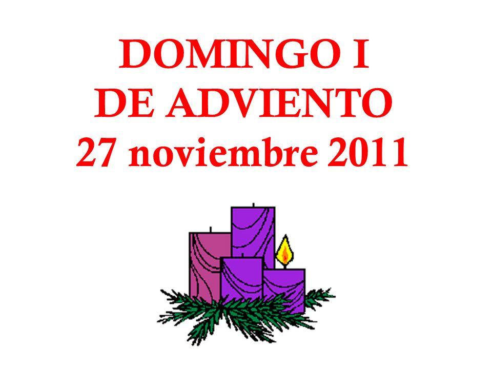 DOMINGO I DE ADVIENTO 27 noviembre 2011