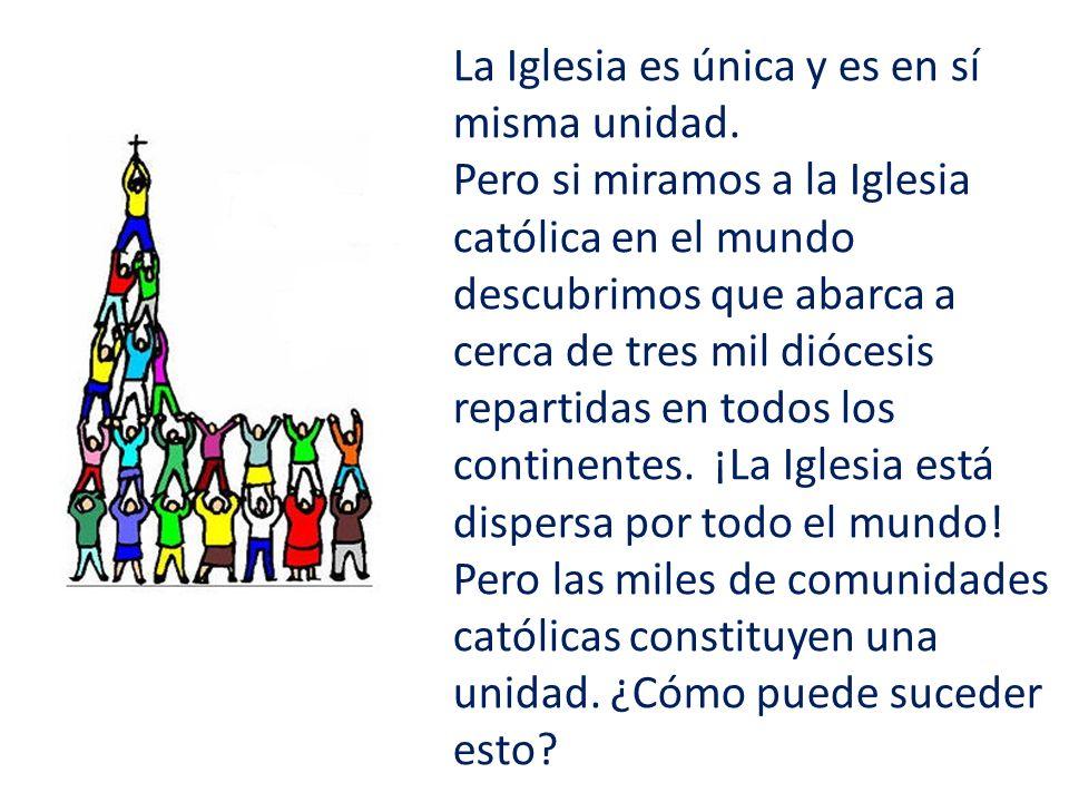 La Iglesia es única y es en sí misma unidad.