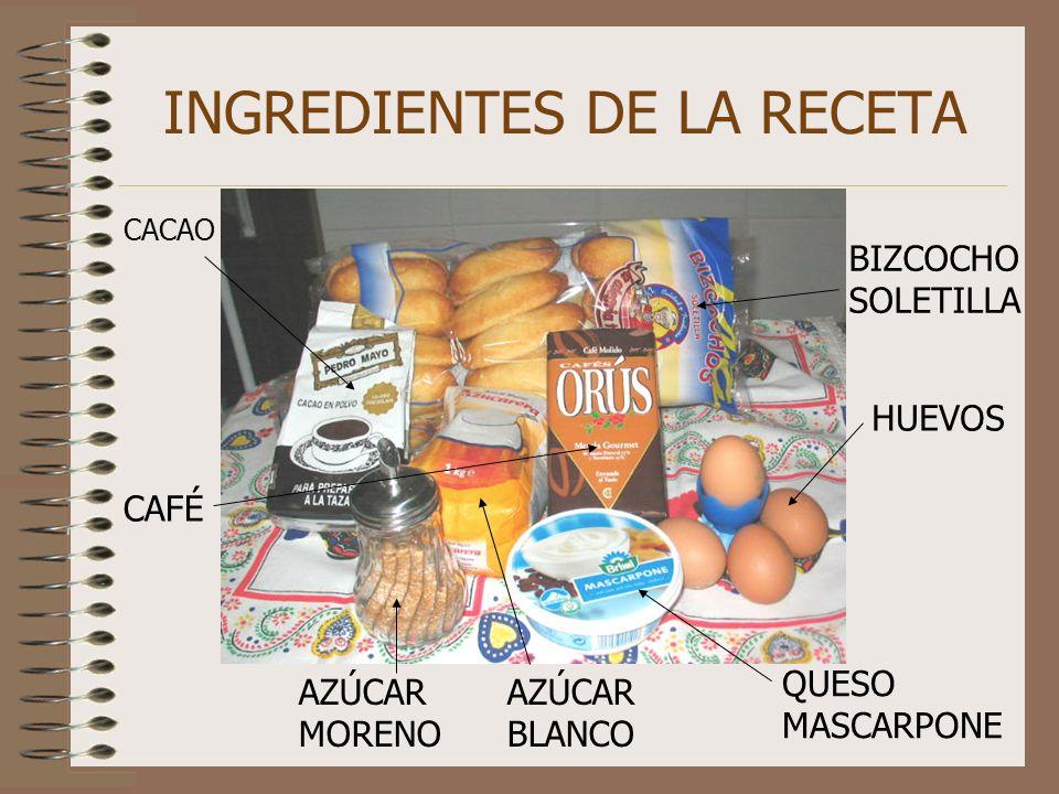 INGREDIENTES DE LA RECETA HUEVOS BIZCOCHO SOLETILLA QUESO MASCARPONE AZÚCAR MORENO AZÚCAR BLANCO CACAO CAFÉ