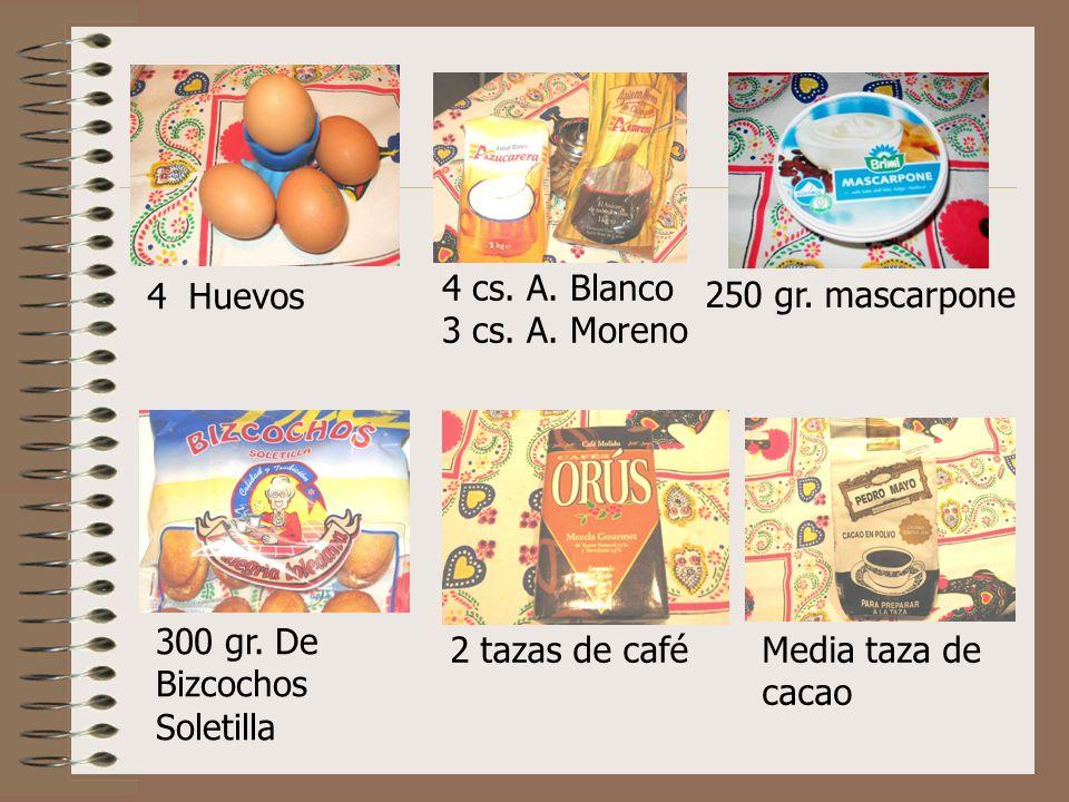 4 Huevos 4 cs. A. Blanco 3 cs. A. Moreno 250 gr. mascarpone 300 gr. De Bizcochos Soletilla 2 tazas de caféMedia taza de cacao