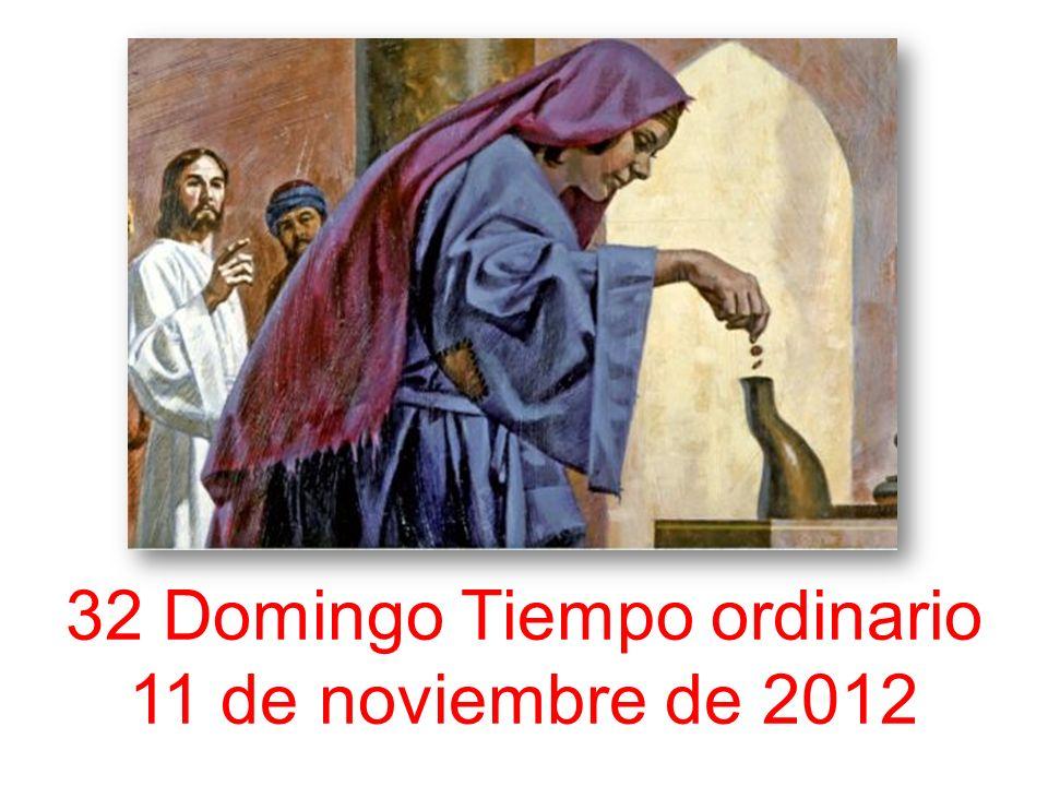 32 Domingo Tiempo ordinario 11 de noviembre de 2012