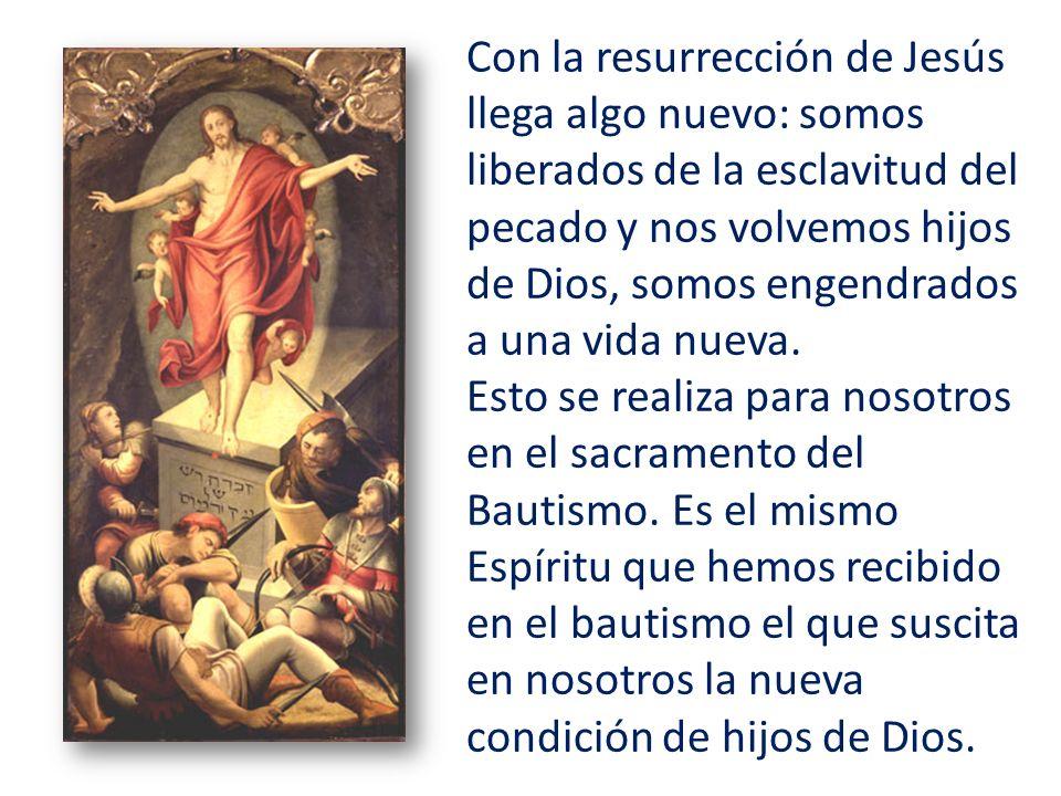 Con la resurrección de Jesús llega algo nuevo: somos liberados de la esclavitud del pecado y nos volvemos hijos de Dios, somos engendrados a una vida