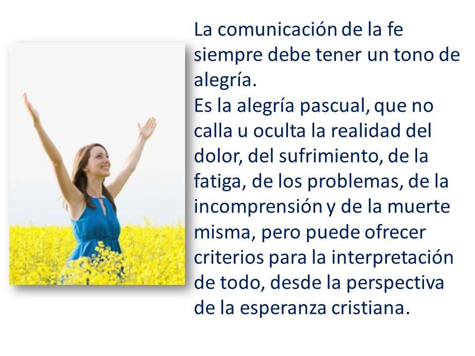 La comunicación de la fe siempre debe tener un tono de alegría.
