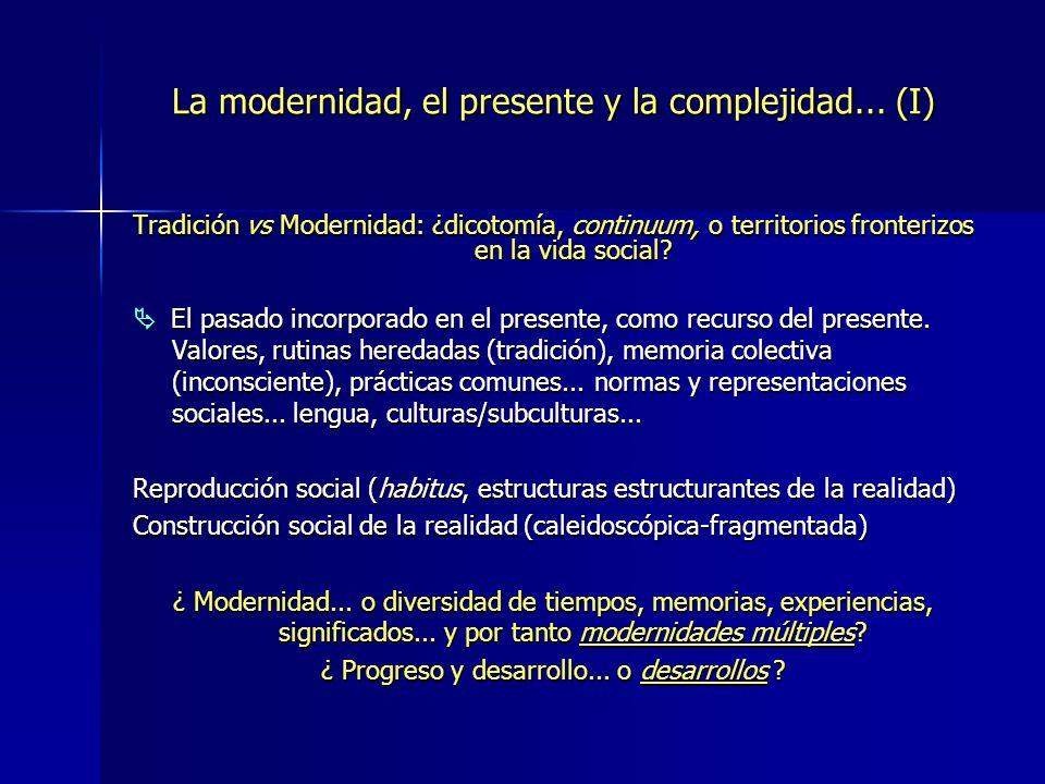 La modernidad, el presente y la complejidad... (I) Tradición vs Modernidad: ¿dicotomía, continuum, o territorios fronterizos en la vida social? El pas