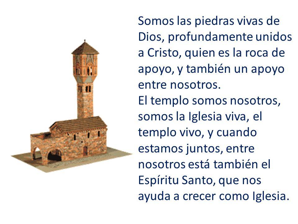 La Iglesia no es una mezcla de cosas e intereses, sino que es el templo del Espíritu Santo, el templo por medio del cual Dios obra, el templo en el que cada uno de nosotros, con el don del bautismo, es una piedra viva.
