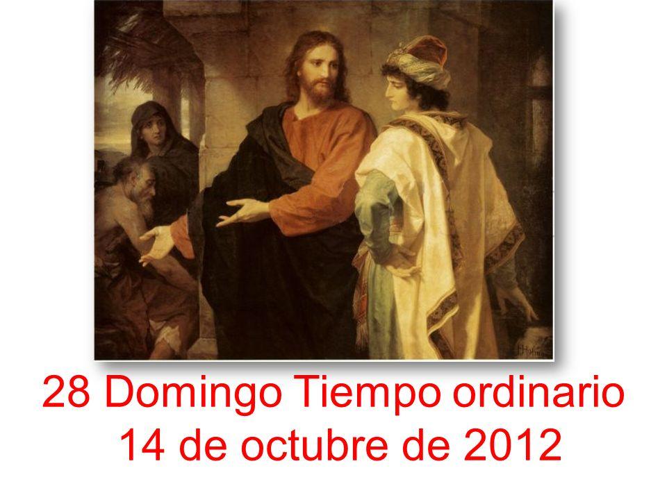 28 Domingo Tiempo ordinario 14 de octubre de 2012