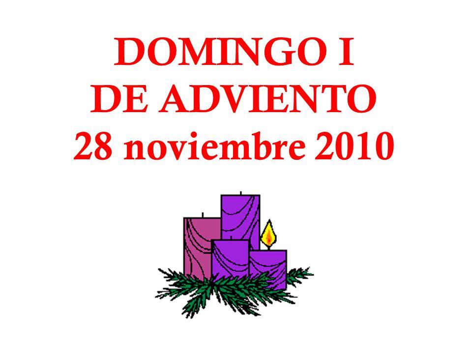 DOMINGO I DE ADVIENTO 28 noviembre 2010