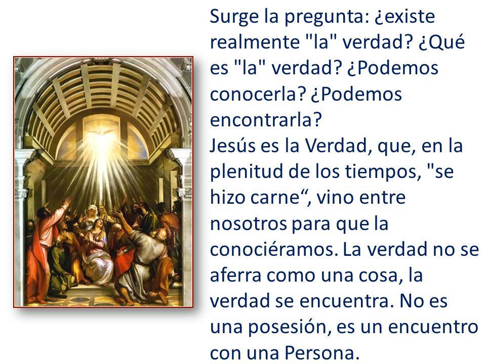 El Espíritu Santo es quien nos hace reconocer que Jesús es la Palabra de la verdad.