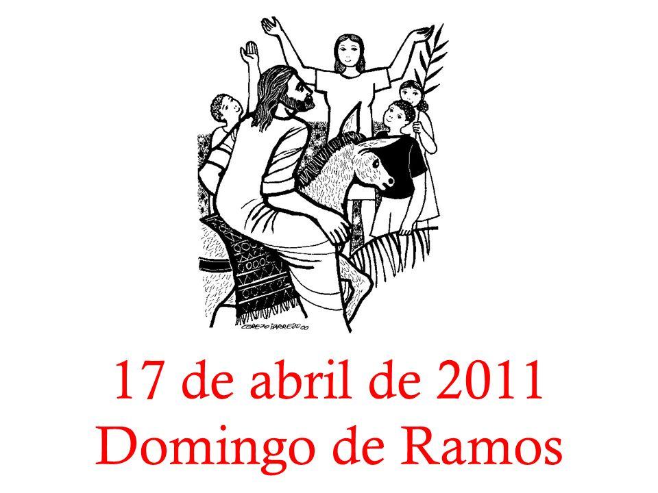 17 de abril de 2011 Domingo de Ramos