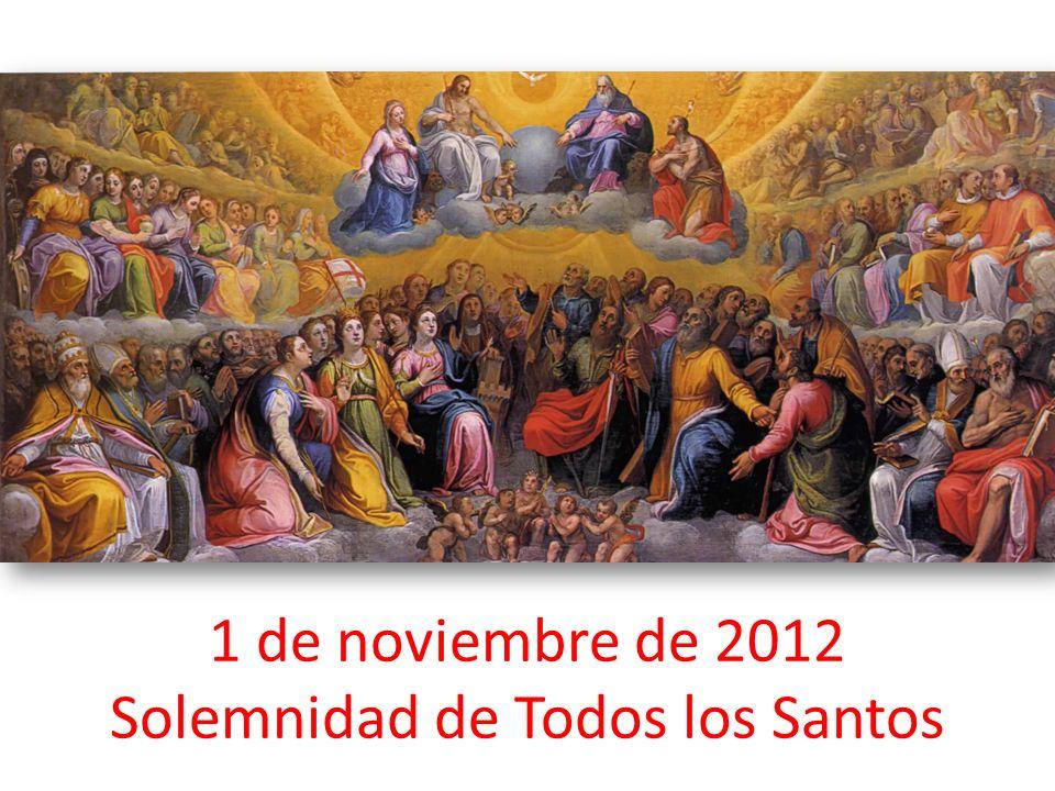 1 de noviembre de 2012 Solemnidad de Todos los Santos