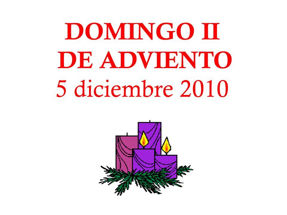 DOMINGO II DE ADVIENTO 5 diciembre 2010