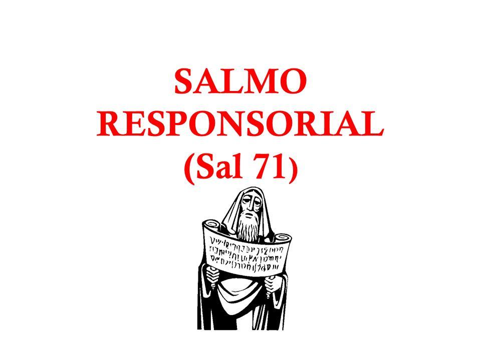 SALMO RESPONSORIAL (Sal 71 )