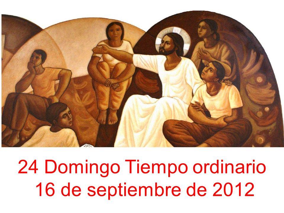 24 Domingo Tiempo ordinario 16 de septiembre de 2012