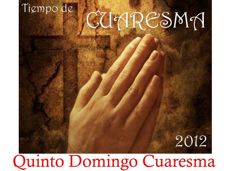 Quinto Domingo Cuaresma