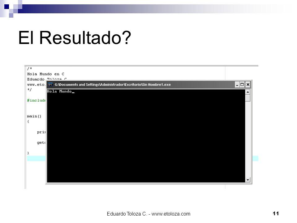 Eduardo Toloza C. - www.etoloza.com11 El Resultado?