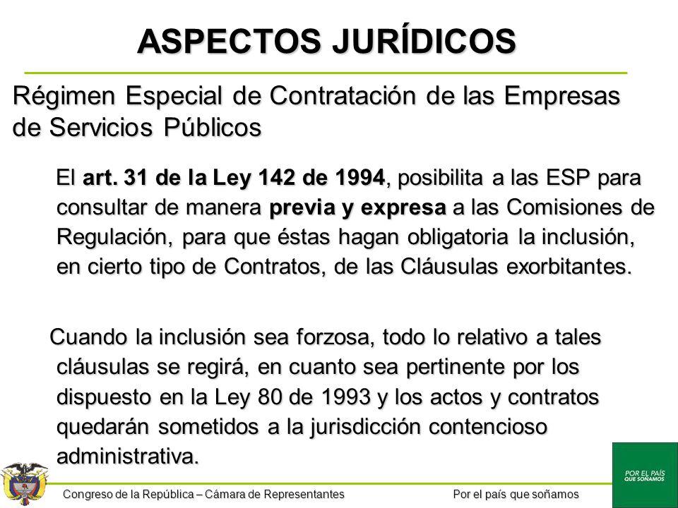 Congreso de la República – Cámara de Representantes Por el país que soñamos El art. 31 de la Ley 142 de 1994, posibilita a las ESP para consultar de m