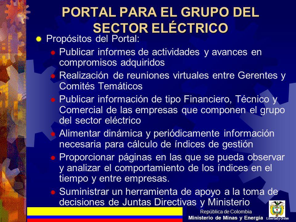 PORTAL PARA EL GRUPO DEL SECTOR ELÉCTRICO Propósitos del Portal: Publicar informes de actividades y avances en compromisos adquiridos Realización de r