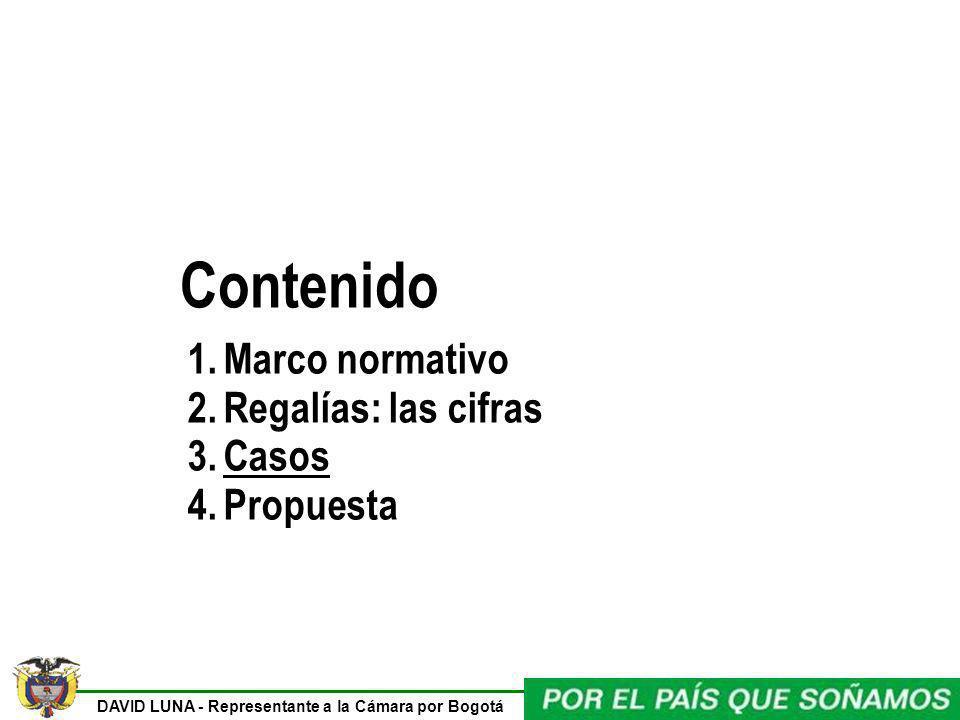 DAVID LUNA - Representante a la Cámara por Bogotá Contenido 1.Marco normativo 2.Regalías: las cifras 3.Casos 4.Propuesta