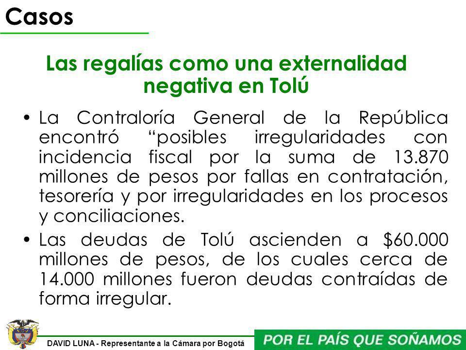 DAVID LUNA - Representante a la Cámara por Bogotá Las regalías como una externalidad negativa en Tolú La Contraloría General de la República encontró