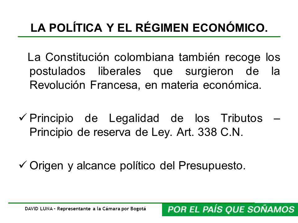 LA POLÍTICA Y EL RÉGIMEN ECONÓMICO. La Constitución colombiana también recoge los postulados liberales que surgieron de la Revolución Francesa, en mat