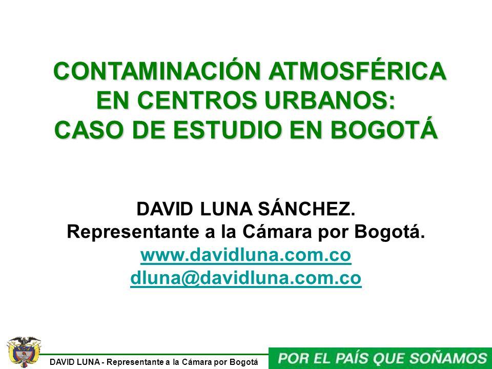 DAVID LUNA - Representante a la Cámara por Bogotá Según un estudio del Banco Mundial (2005), en Colombia hay anualmente 6,040 muertes causadas por la contaminación atmosférica y que se relacionan con enfermedades cardio pulmonares, cáncer de pulmón, y enfermedad e infección respiratoria aguda.