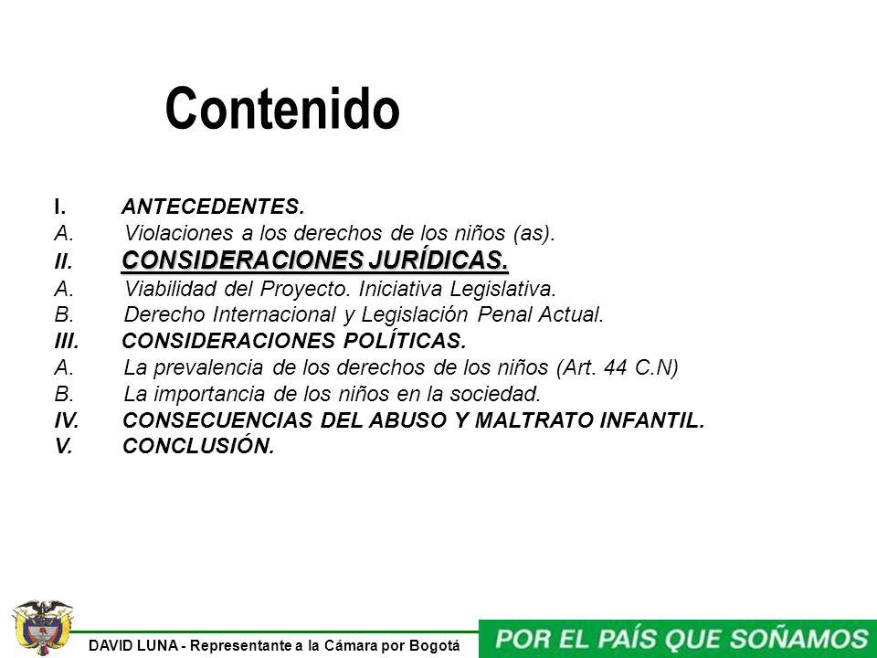DAVID LUNA - Representante a la Cámara por Bogotá Contenido I. ANTECEDENTES. A. Violaciones a los derechos de los niños (as). CONSIDERACIONES JURÍDICA