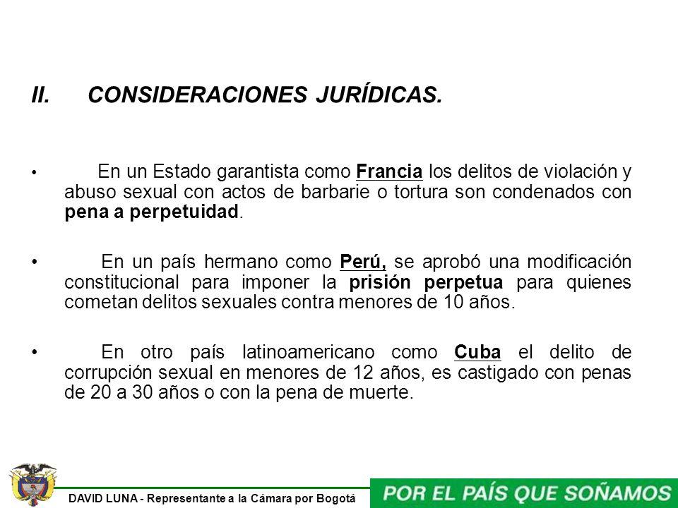 DAVID LUNA - Representante a la Cámara por Bogotá II. CONSIDERACIONES JURÍDICAS. En un Estado garantista como Francia los delitos de violación y abuso