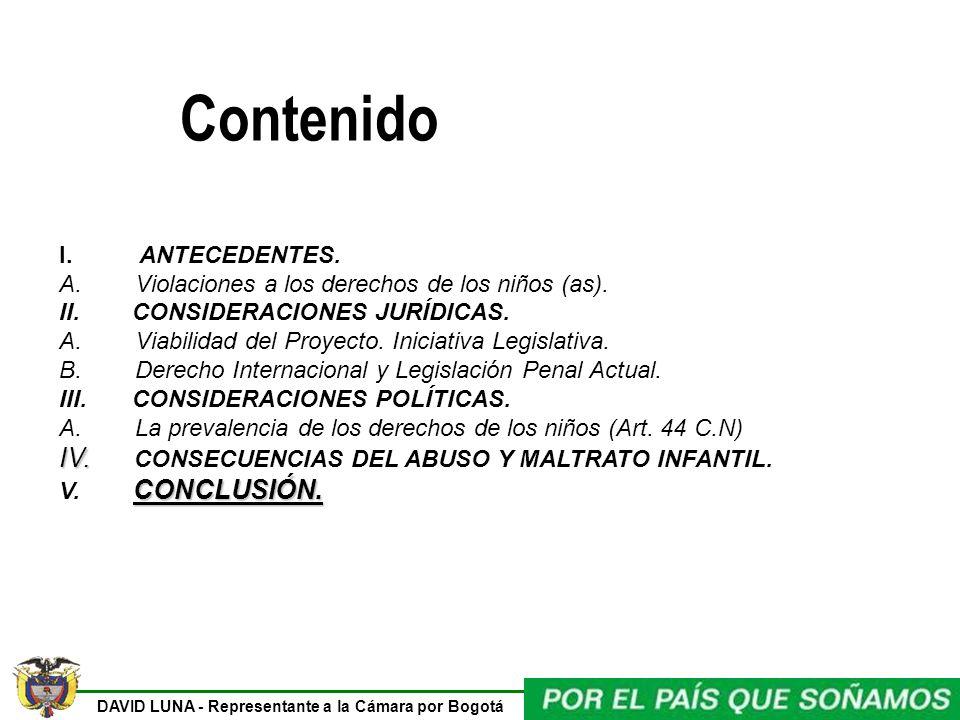 DAVID LUNA - Representante a la Cámara por Bogotá Contenido I. ANTECEDENTES. A. Violaciones a los derechos de los niños (as). II. CONSIDERACIONES JURÍ