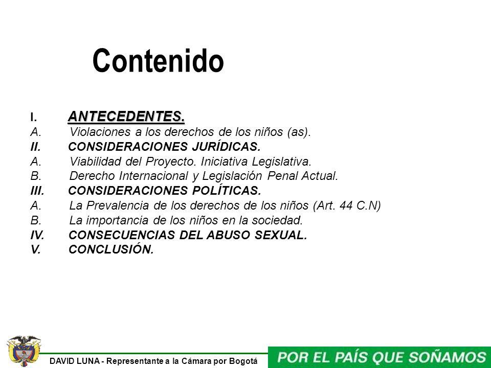 DAVID LUNA - Representante a la Cámara por Bogotá Contenido ANTECEDENTES. I. ANTECEDENTES. A. Violaciones a los derechos de los niños (as). II. CONSID
