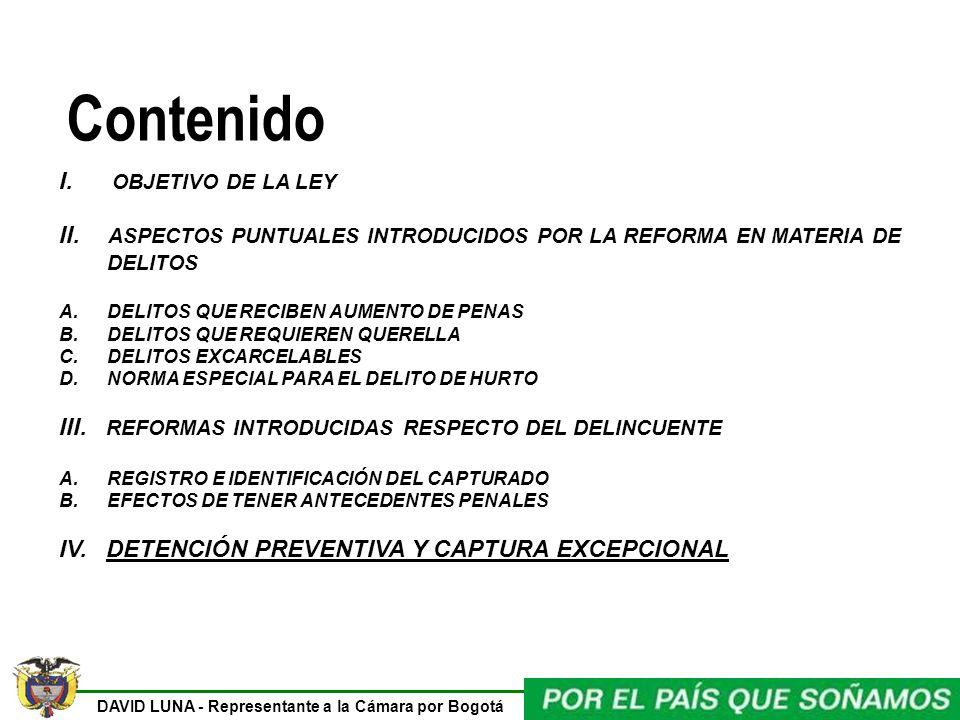 DAVID LUNA - Representante a la Cámara por Bogotá Contenido I. OBJETIVO DE LA LEY II. ASPECTOS PUNTUALES INTRODUCIDOS POR LA REFORMA EN MATERIA DE DEL