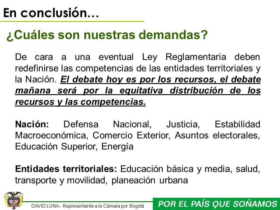DAVID LUNA - Representante a la Cámara por Bogotá En conclusión… ¿Cuáles son nuestras demandas? De cara a una eventual Ley Reglamentaria deben redefin