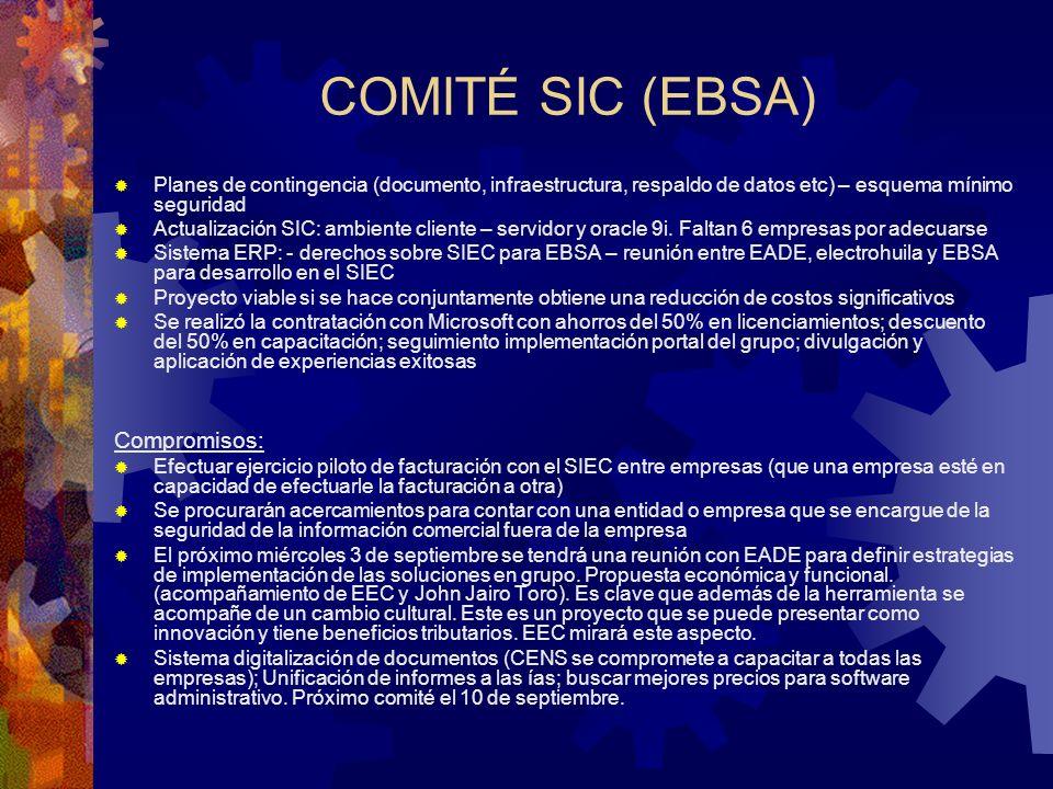 COMITÉ SIC (EBSA) Planes de contingencia (documento, infraestructura, respaldo de datos etc) – esquema mínimo seguridad Actualización SIC: ambiente cl