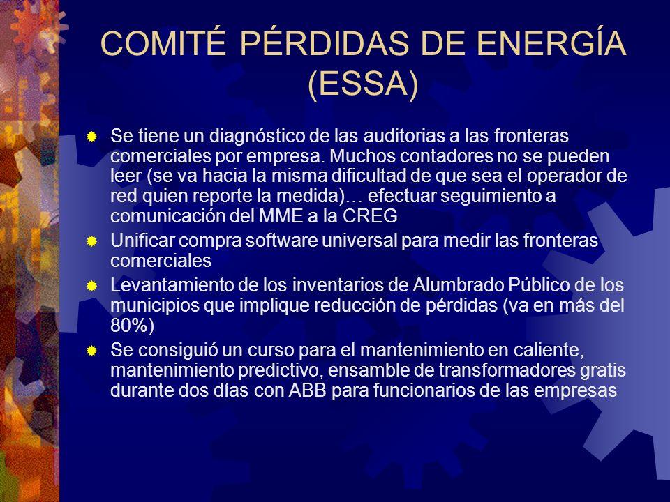 COMITÉ PÉRDIDAS DE ENERGÍA (ESSA) Se tiene un diagnóstico de las auditorias a las fronteras comerciales por empresa. Muchos contadores no se pueden le
