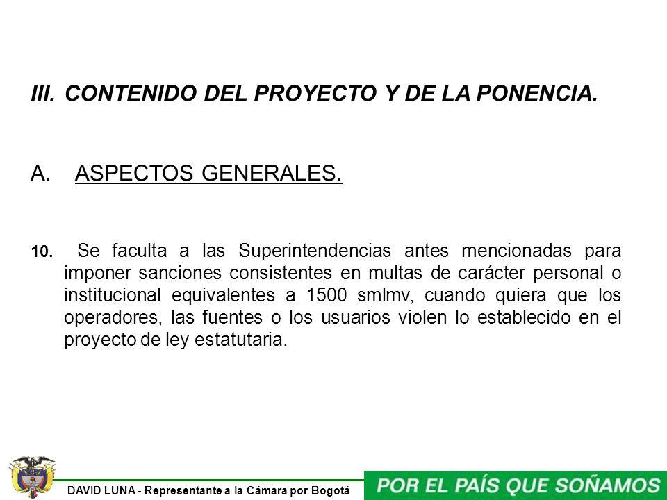 DAVID LUNA - Representante a la Cámara por Bogotá III.CONTENIDO DEL PROYECTO Y DE LA PONENCIA.