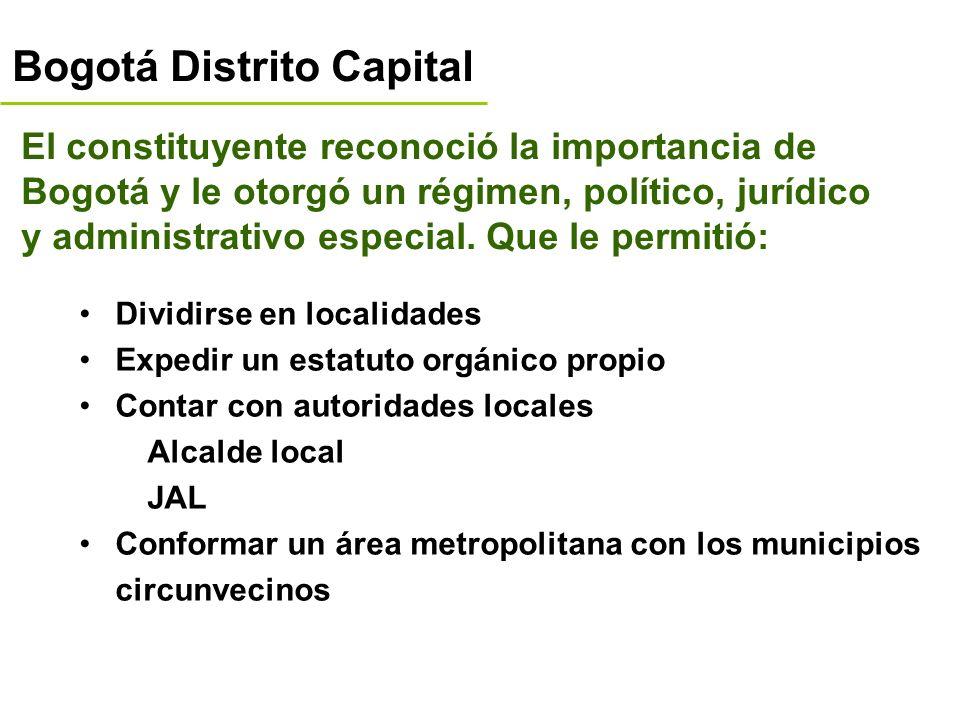Bogotá Distrito Capital El constituyente reconoció la importancia de Bogotá y le otorgó un régimen, político, jurídico y administrativo especial.