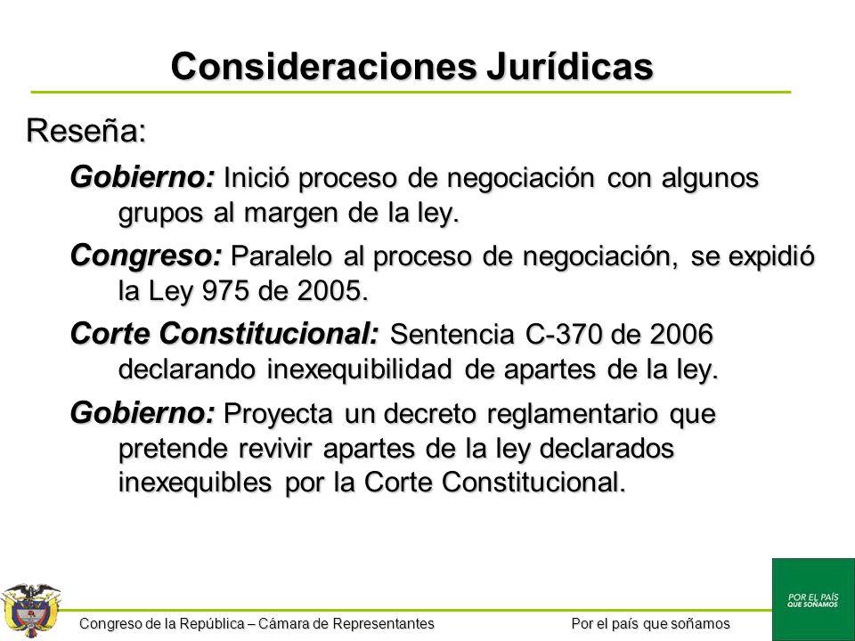 Congreso de la República – Cámara de Representantes Por el país que soñamos Consideraciones Jurídicas Reseña: Gobierno: Inició proceso de negociación