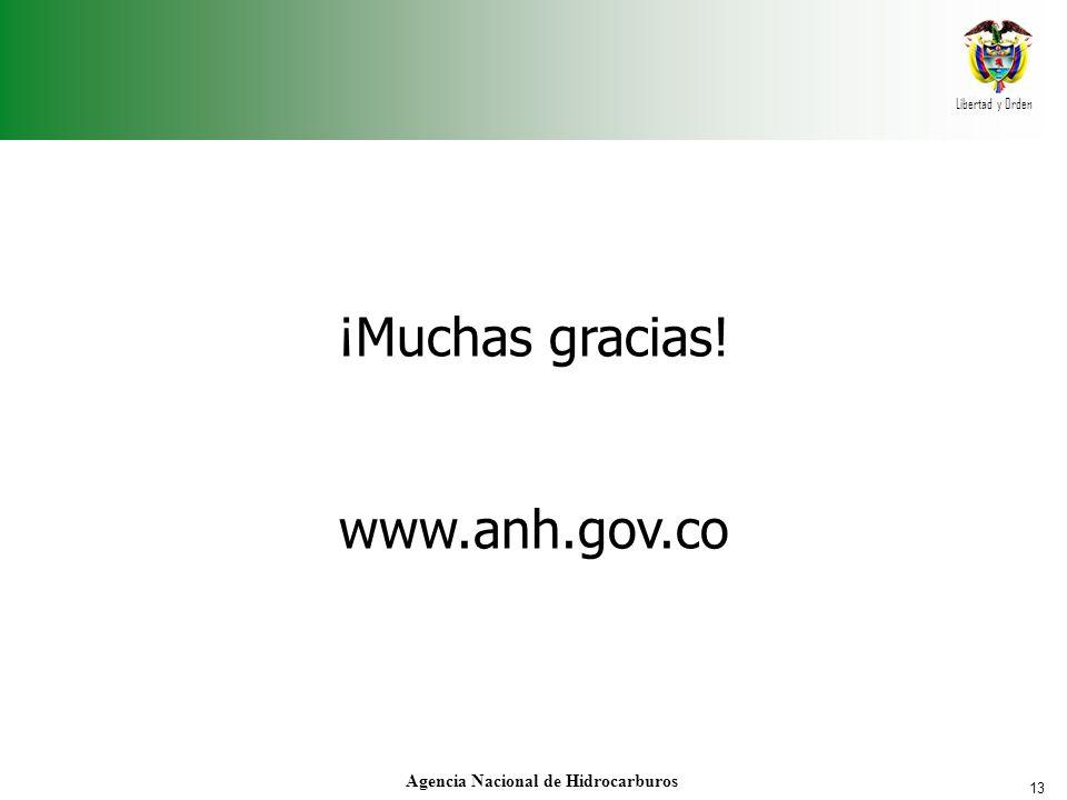13 Libertad y Orden Agencia Nacional de Hidrocarburos ¡Muchas gracias! www.anh.gov.co