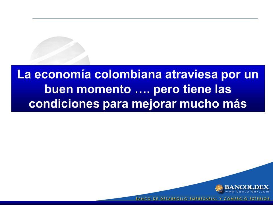 La economía colombiana atraviesa por un buen momento ….