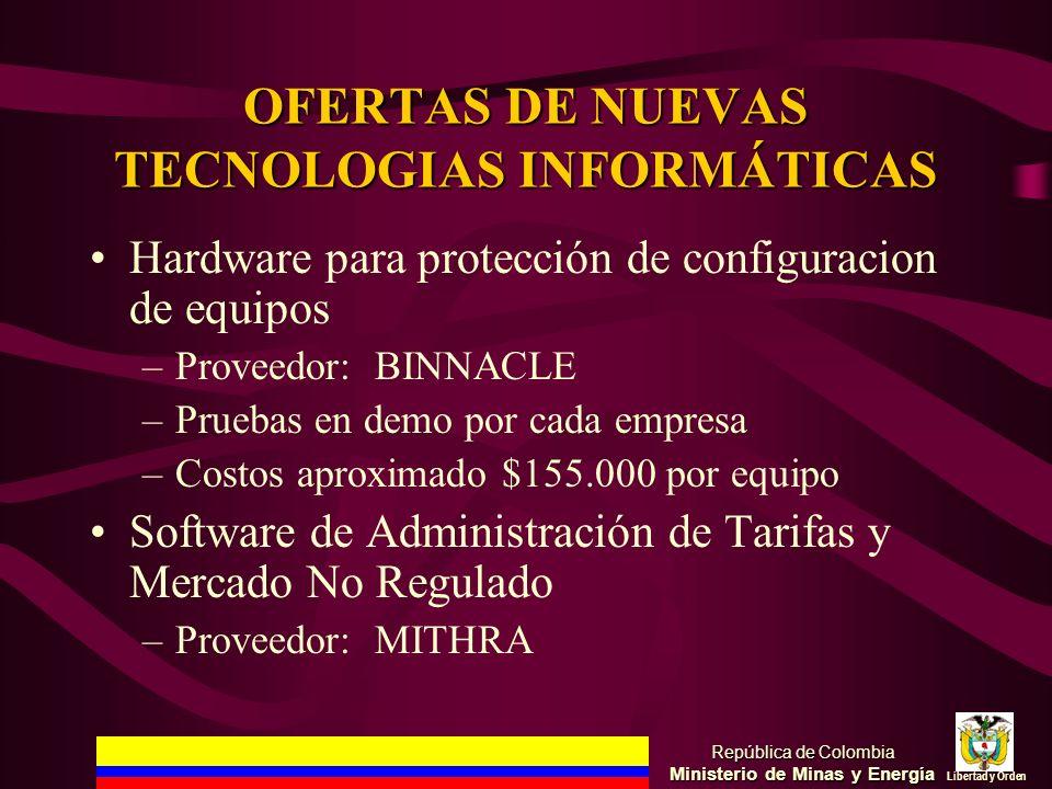 República de Colombia Ministerio de Minas y Energía Libertad y Orden Hardware para protección de configuracion de equipos –Proveedor: BINNACLE –Prueba