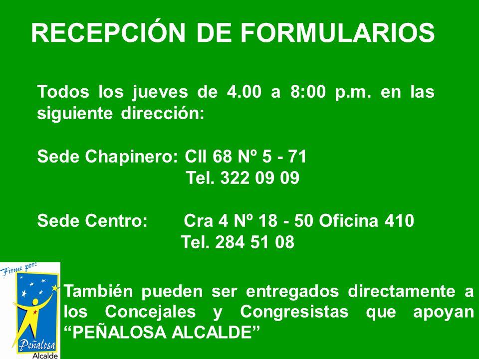 RECEPCIÓN DE FORMULARIOS Todos los jueves de 4.00 a 8:00 p.m. en las siguiente dirección: Sede Chapinero: Cll 68 Nº 5 - 71 Tel. 322 09 09 Sede Centro: