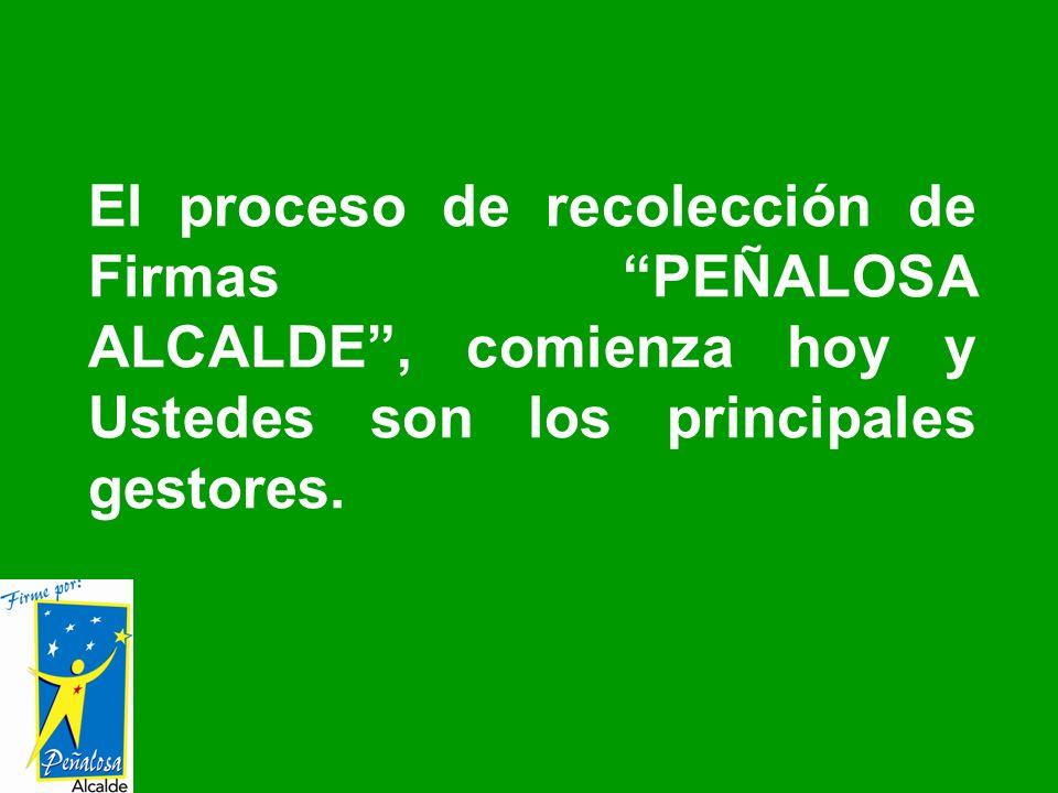 El proceso de recolección de Firmas PEÑALOSA ALCALDE, comienza hoy y Ustedes son los principales gestores.
