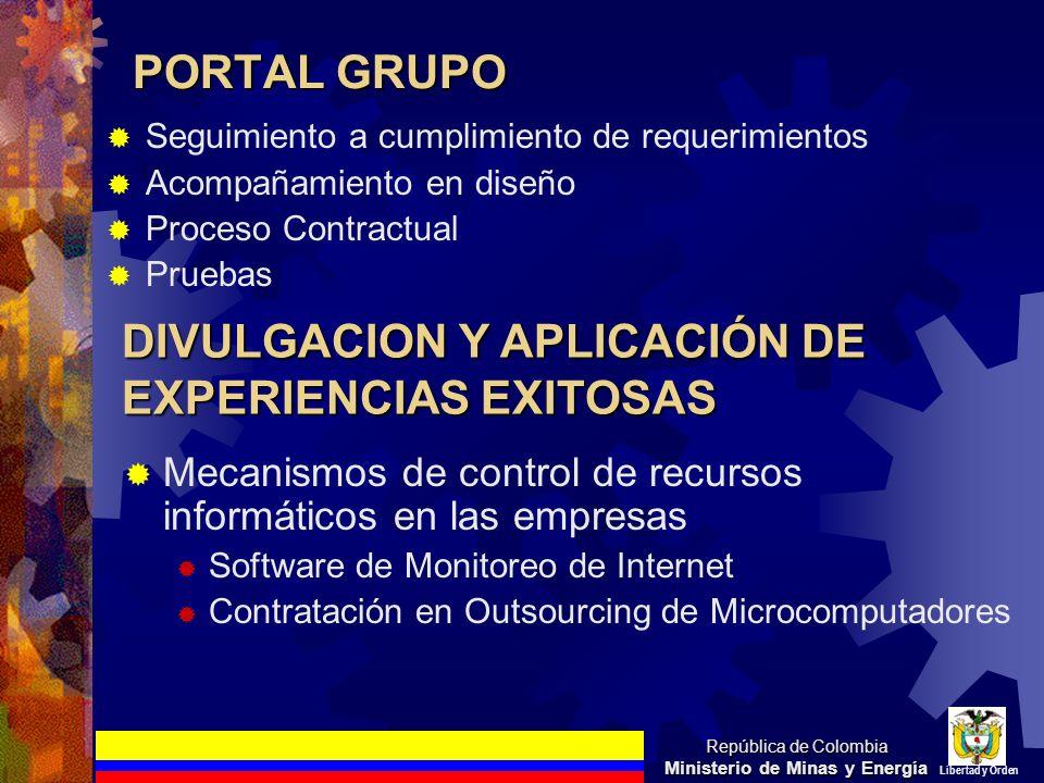 PORTAL GRUPO Seguimiento a cumplimiento de requerimientos Acompañamiento en diseño Proceso Contractual Pruebas República de Colombia Ministerio de Min