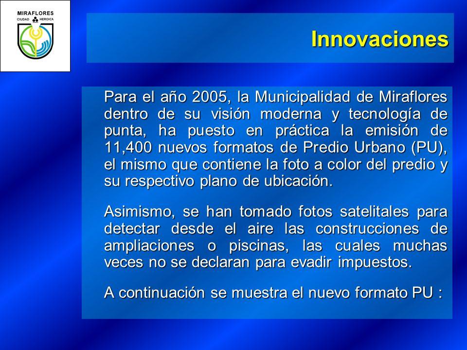 Para el año 2005, la Municipalidad de Miraflores dentro de su visión moderna y tecnología de punta, ha puesto en práctica la emisión de 11,400 nuevos formatos de Predio Urbano (PU), el mismo que contiene la foto a color del predio y su respectivo plano de ubicación.