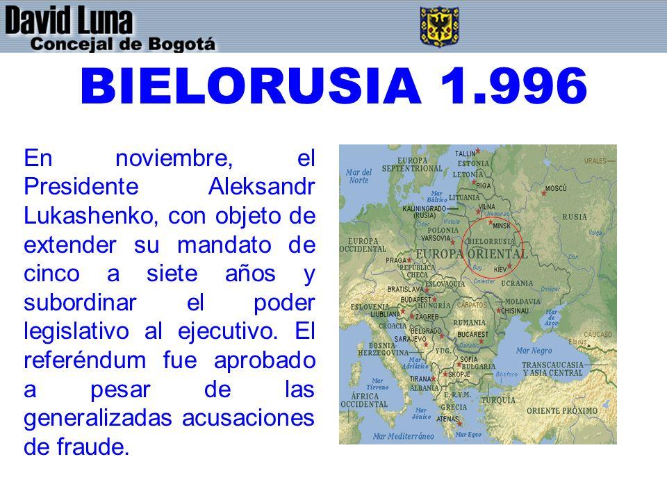 BIELORUSIA 1.996 En noviembre, el Presidente Aleksandr Lukashenko, con objeto de extender su mandato de cinco a siete años y subordinar el poder legislativo al ejecutivo.